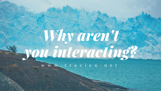 Why aren't you interacting online?